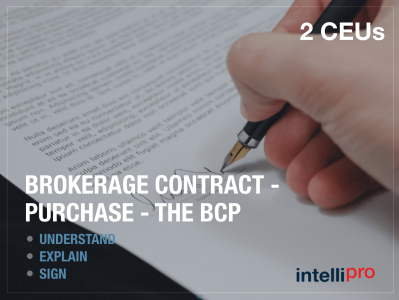 Brokerage Contract – Purchase: BCPUnderstand, Explain and Sign (2 CEU)